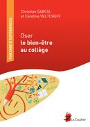 Oser le bien-être au collège De Christian Garcia et Caroline Veltcheff - Edition Le Coudrier